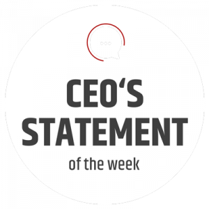 CEO's statement of the week